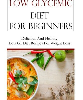Low-Glycemic-Diet-For-Beginners-Delicious-And-Healthy-Low-GI-Recipes-For-Weight-Loss-0