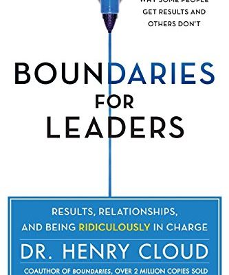 Boundaries-for-Leaders-Results-Relationships-and-Being-Ridiculously-in-Charge-0