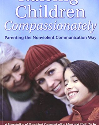 Raising-Children-Compassionately-Parenting-the-Nonviolent-Communication-Way-Nonviolent-Communication-Guides-0