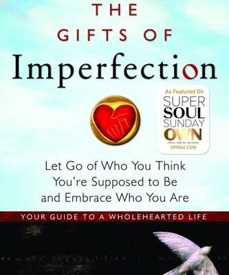 The-Gifts-of-Imperfection-Let-Go-of-Who-You-Think-Youre-Supposed-to-Be-and-Embrace-Who-You-Are-0