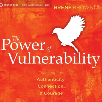 The-Power-of-Vulnerability-Teachings-on-Authenticity-Connection-and-Courage-0