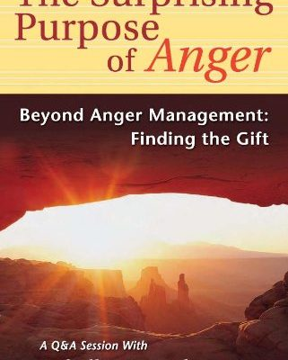 The-Surprising-Purpose-of-Anger-Beyond-Anger-Management-Finding-the-Gift-Nonviolent-Communication-Guides-0